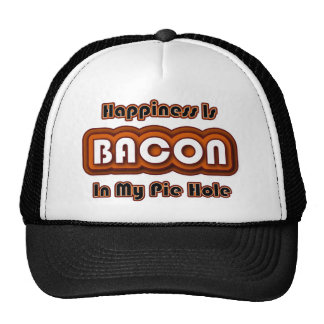 Fuunny Bacon Hat - Happiness Is Bacon In Pie Hole