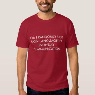 FYI: I RANDOMLY USE SIGN LANGUAGE IN EVERYDAY C... T SHIRT