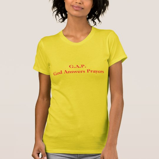 G.A.P.God Answers Prayers T-Shirt