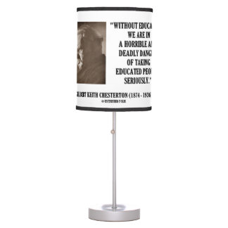 G.K. Chesterton Education Deadly Danger Seriously Table Lamp