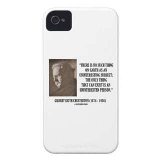G.K. Chesterton Uninteresting Subject Uninterested iPhone 4 Cases