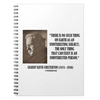 G.K. Chesterton Uninteresting Subject Uninterested Spiral Note Books