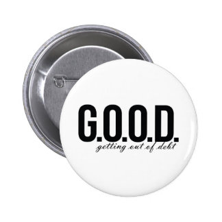 G.O.O.D. = Getting Out of Debt 2 Inch Round Button