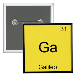 Ga - Galileo Funny Chemistry Element Symbol Tee 2 Inch Square Button