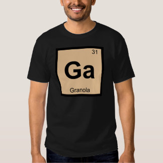 Ga - Granola Chemistry Periodic Table Symbol Tshirt