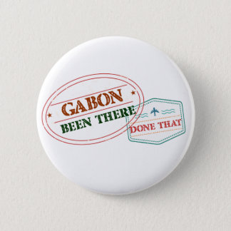 Gabon Been There Done That 2 Inch Round Button