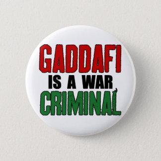 Gaddafi Is A War Criminal 2 Inch Round Button
