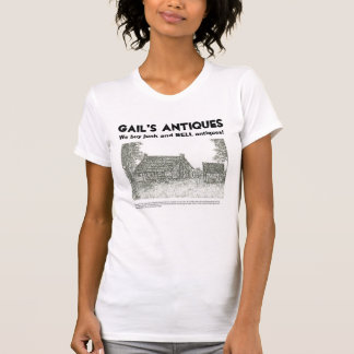 Gail's Antiques, We buy junk and SELL antiques T-Shirt