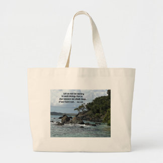 Galations 6:9 Let us not be weary in well doing Large Tote Bag