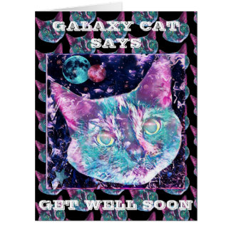 Galaxy Cat Says Get Well Card