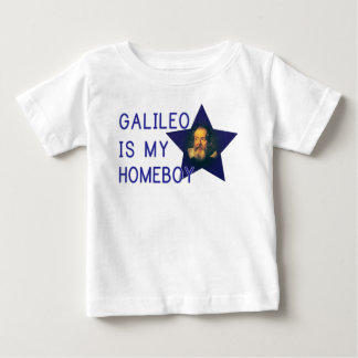Galileo is my Homeboy Baby T-Shirt