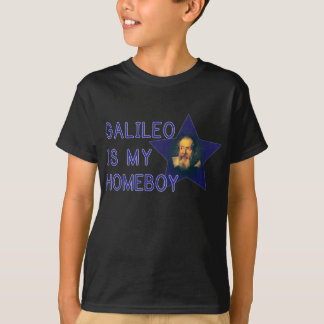 Galileo is my Homeboy T-Shirt