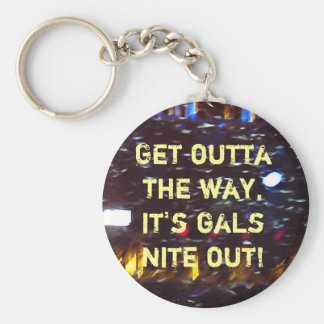 Gals Nite Out Keychain
