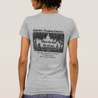 Galveston's Broadway Cemeteries T-shirt