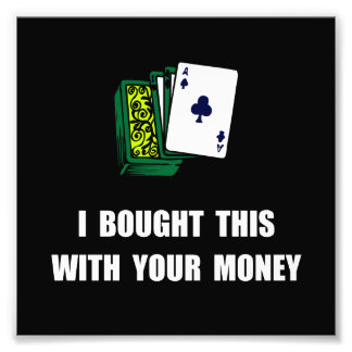 Gamble Your Money Photograph