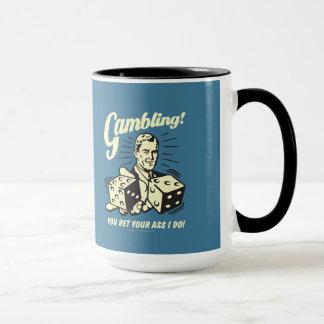 Gambling: Bet Your Ass I Do Mug