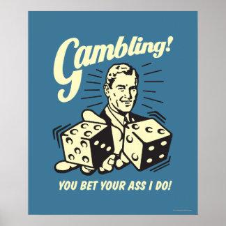 Gambling: Bet Your Ass I Do Poster