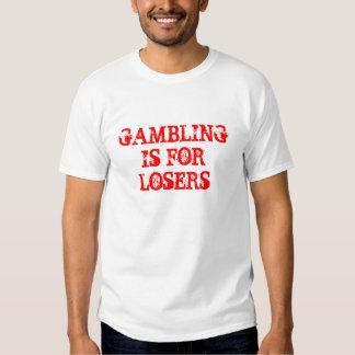 GAMBLING IS FOR LOSERS TEES