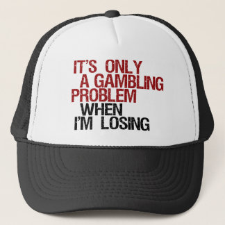 Gambling Problem Trucker Hat