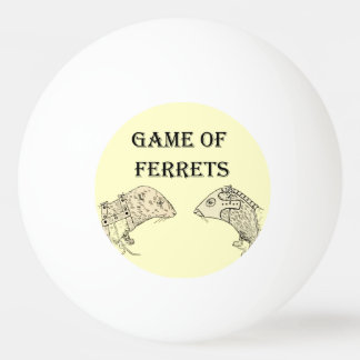 Game of Ferrets War Funny Internet Meme Ping Pong Ball