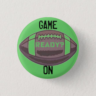 """""""GAME ON"""" READY FOR FOOTBALL PRINT 1 INCH ROUND BUTTON"""