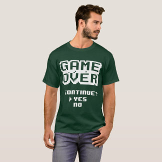 GAME OVER Continue? Yes or No gamer shirt