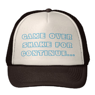 Game Over Shake For Continue Trucker Hat
