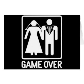 """GAME OVER"" **WEDDING HUMOR** AS YOU MARRY CARD"