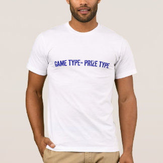 GAME TYPE = PRIZE TYPE T-Shirt