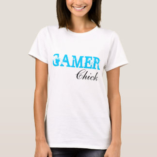 Gamer Chick- Video Game Girl Gamer Shirt