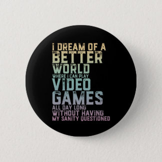Gamer Quote for Video Games Player Gaming Geek 2 Inch Round Button