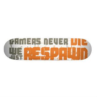 Gamers Never Die We Just Respawn Skateboard