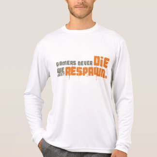 Gamers Never Die We Just Respawn T-Shirt