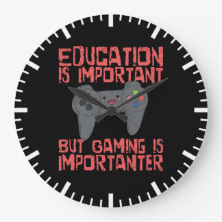 Gaming Is Importanter Than Education - Funny Gamer Large Clock