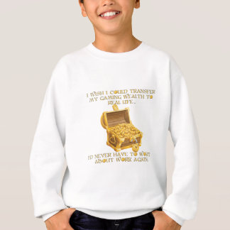 Gaming wealth sweatshirt