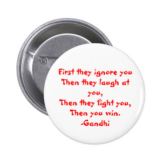Gandhi: First they ignore you 2 Inch Round Button