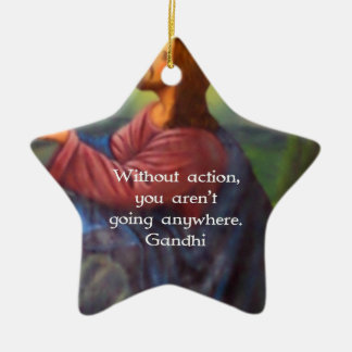 Gandhi Inspirational Quotation About Taking Action Ceramic Star Ornament