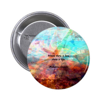 Gandhi Inspirational Quote about Love, Life & Hope 2 Inch Round Button