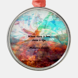 Gandhi Inspirational Quote about Love, Life & Hope Silver-Colored Round Ornament