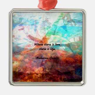 Gandhi Inspirational Quote about Love, Life & Hope Silver-Colored Square Ornament