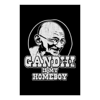 Gandhi is my Homeboy Poster