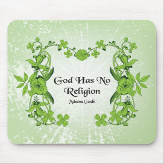 Gandhi Quote - God Has No Religion Mouse Pad