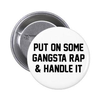 Gangsta Rap & Handle It 2 Inch Round Button