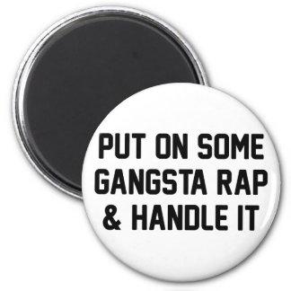 Gangsta Rap & Handle It 2 Inch Round Magnet