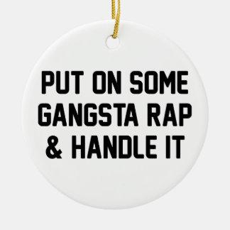 Gangsta Rap & Handle It Ceramic Ornament