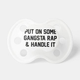 Gangsta Rap & Handle It Pacifier