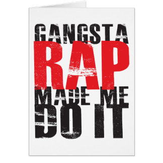 Gangsta Rap Made Me Do It - Black Card