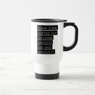 Gangsta Rap Travel Mug
