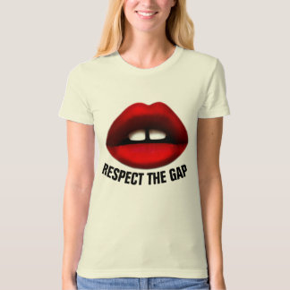 Gap tooth girl T-shirts, RESPECT THE GAP T-Shirt