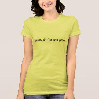 Garden Gnomes do it T-Shirt